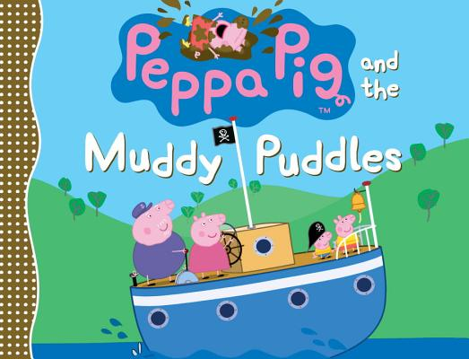 Peppa Pig and the Muddy Puddles By Candlewick Press/ Ladybird (ILT)